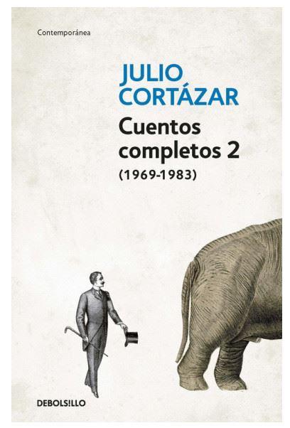 CUENTOS COMPLETOS 2 CORTAZAR